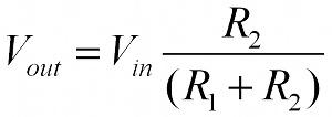 Vout = Vin * (R2 / (R1 + R2))
